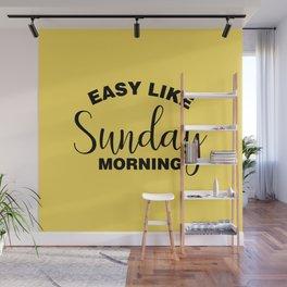 Easy Like Sunday Morning Wall Mural