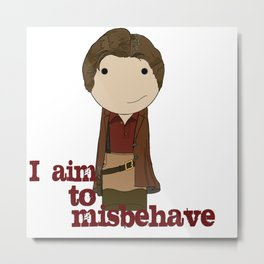 Aim to Misbehave Metal Print
