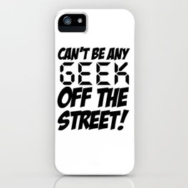 Geek off the Street iPhone Case
