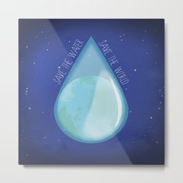 Save the water, Save the world Metal Print