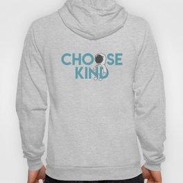 Choose Kind Hoody