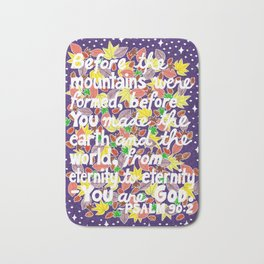 Before The Mountains Were Formed Bath Mat