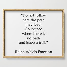 Ralph Waldo Emerson Quote - Leave a trail Serving Tray
