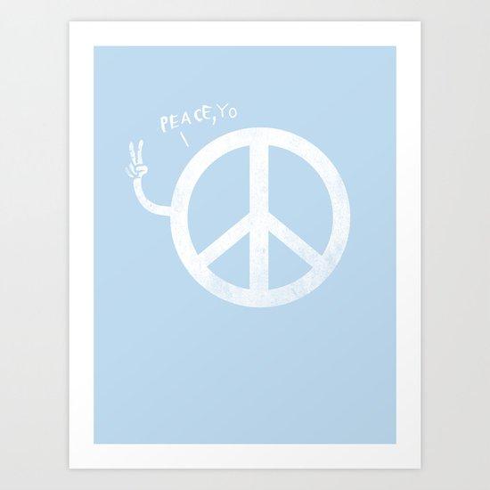 Peace, yo Art Print