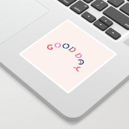 Good Day Sticker
