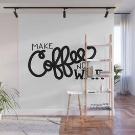Coffee Not War (Black) Wall Mural