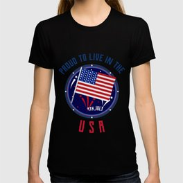 Proud To Live In The USA - Independence Day 4th July T-shirt