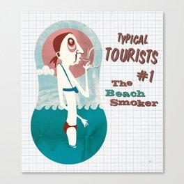 Typical Tourists - Beach Smoker Canvas Print