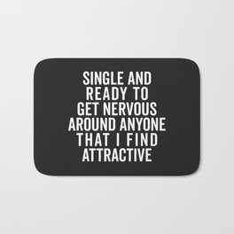 Single And Nervous Funny Quote Bath Mat