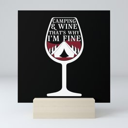 Cool wine camping shirt funny gift idea - Wine drinkers love to drink wine at the campsite Mini Art Print