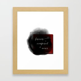 Forever is Composed of Nows. Framed Art Print