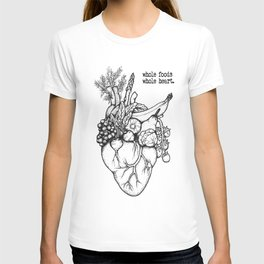 Whole foods, whole heart T-shirt
