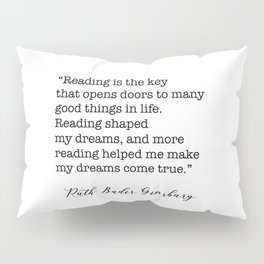 RBG Quotes - Reading is the key Pillow Sham
