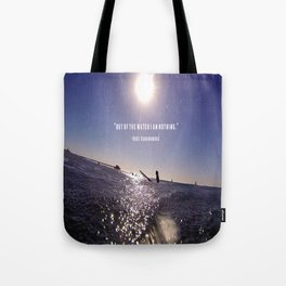 Water is Everything Tote Bag