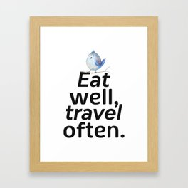 Eat well, travel often. Bird 2 Framed Art Print