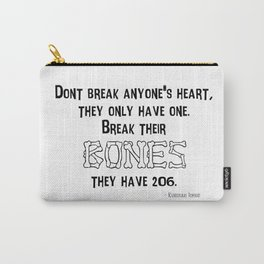 Don't Break Anyone's Heart Carry-All Pouch