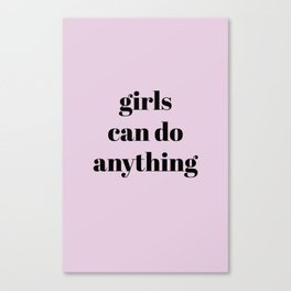 girls can do anything Canvas Print