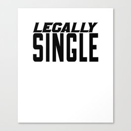 Just Divorced Gift - Legally Single Canvas Print