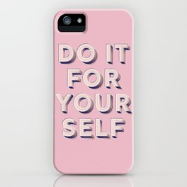 Do it for yourself - typography in pink iPhone Case