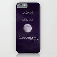 Always Kiss Me Goodnight iPhone 6s Slim Case