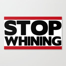 Stop Whining Fitness & Bodybuilding Motivation Quote Canvas Print