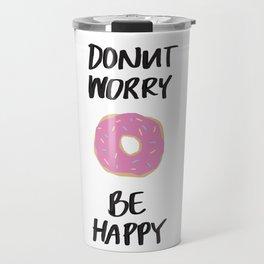 Donut Worry Be Happy Illustration Travel Mug