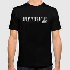 I Play With Dolls Mens Fitted Tee MEDIUM Black