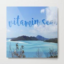 Vitamin Sea Metal Print