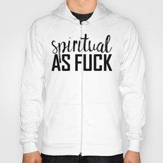 spiritual as fuck Hoody