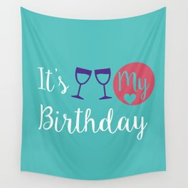 It is my Birthday Wall Tapestry