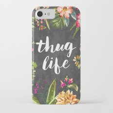 Thug Life Slim Case iPhone 7