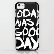 Today was a good day Slim Case iPhone 5c