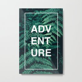 Adventure (Ferns) Metal Print