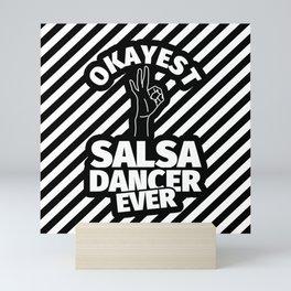 salsa dance gifts - funny okayest salsa dancer ever Mini Art Print