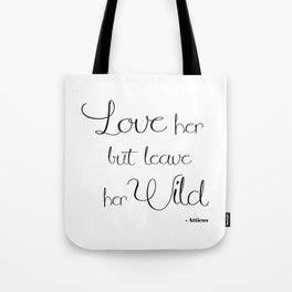 Love her but leave her wild - White Tote Bag