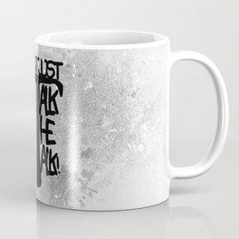 Don`t just talk the talk Coffee Mug