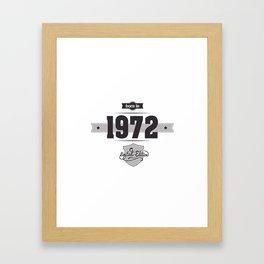 Born in 1972 Framed Art Print