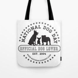 Official Dog Lover; National Dog Day  Tote Bag