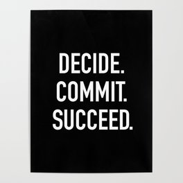 decide. commit. succeed.  Poster