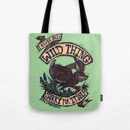 Wild Thing, I Think I Love You Tote Bag