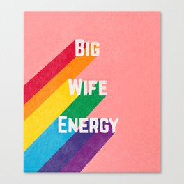 Big Wife Energy Canvas Print