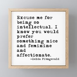 Excuse me for being so intellectual Framed Mini Art Print