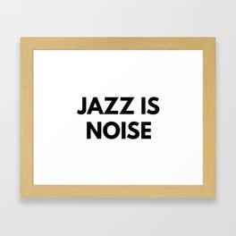 Jazz Is Noise Framed Art Print