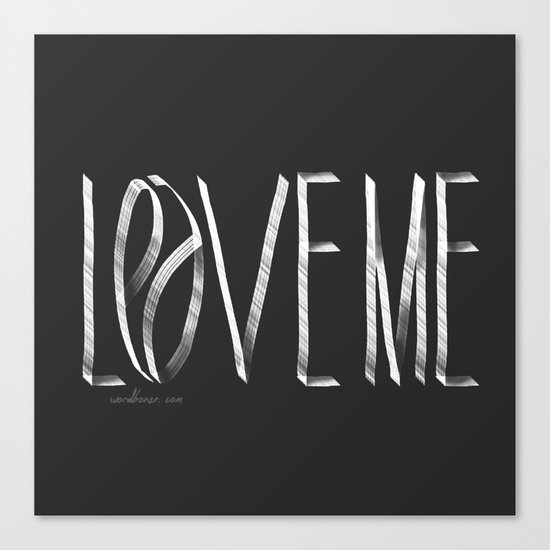 Love Me or Leave Me Canvas Print