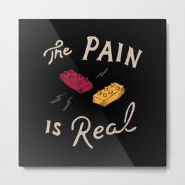 Real Pain Metal Print