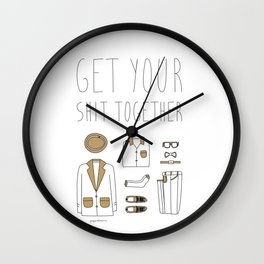 Get your shit together Wall Clock