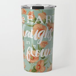 The Earth Laughs in Flowers Travel Mug