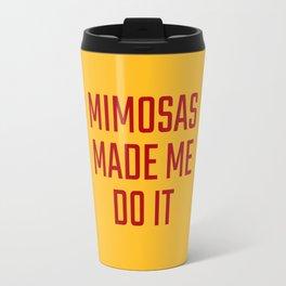 Mimosas Made Me Do It (Yellow & Crimson) Travel Mug