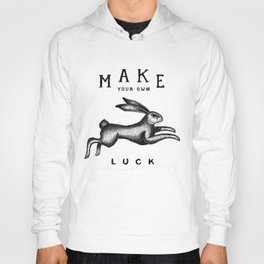 MAKE YOUR OWN LUCK Hoody