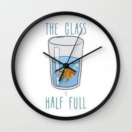 The Glass Is HALF FULL Wall Clock